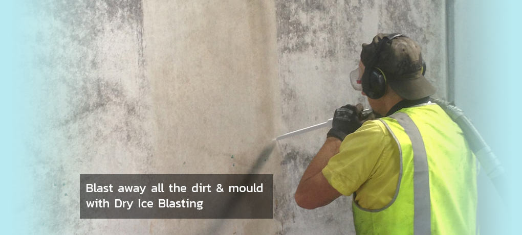 Blast away all the dirt & mould with Dry Ice Blasting